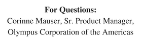 For Questions-Corinne Mauser, Sr. Product Manager,Olympus Corporation of the Americas-2.png