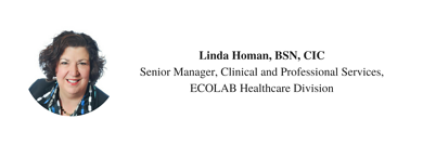 Linda_Homan_BSN_CICSenior_Manager_Clinical_and_Professional_ServicesECOLAB_Healthcare_Division.png
